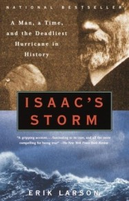Isaac's Storm- A Man, a Time, and the Deadliest Hurricane in History