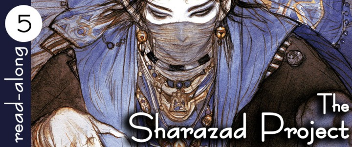 Read-Along: The Sharazad Project (Part 5)