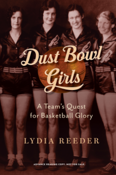 Dust Bowl Girls: A Team's Quest for Basketball Glory