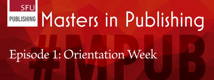 Episode 1: Orientation Week #MPub