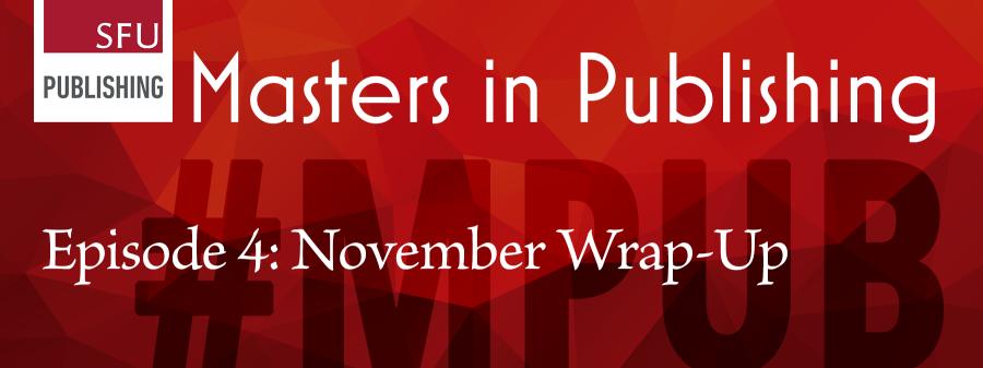 #MPUB Masters in Publishing Masters of Publishing: November Wrap-up